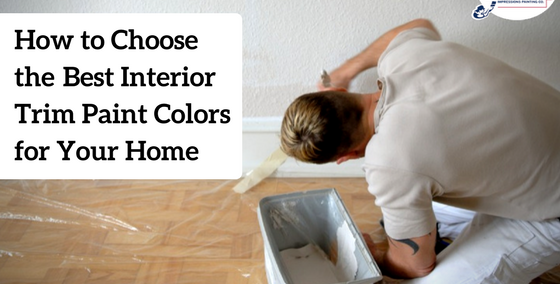 Interior Trim Paint Colors Tips for Choosing the Best Trim Paint for Your Home