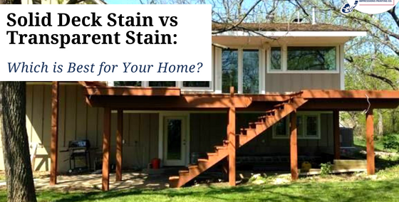 solid deck stain vs transparent stain which is best for your home