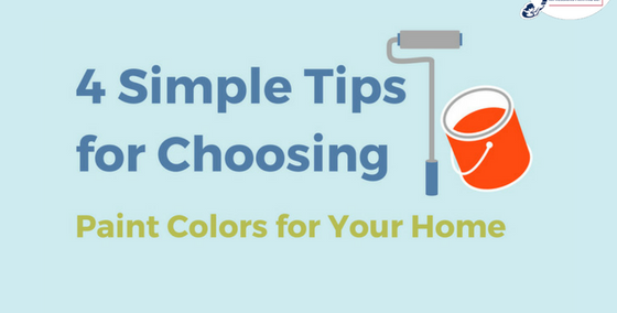 4 Simple Tips for Choosing Paint Colors for Your Home