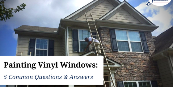 Painting Vinyl Windows 5 Common Questions & Answers