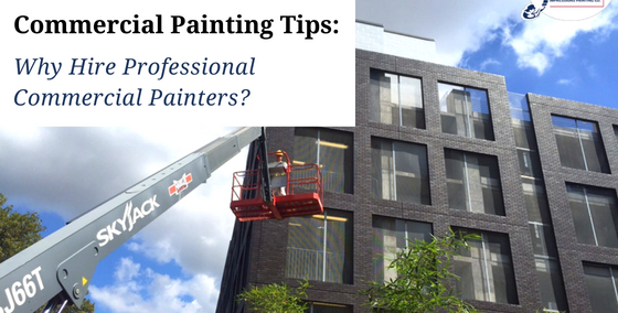 Commercial Painting Tips Why Hire Professional Commercial Painters
