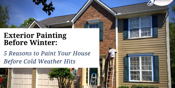 Exterior Painting Before Winter 5 Reasons to Paint Your House Before Cold Weather Hits