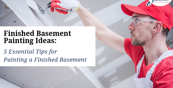 Finished Basement Painting Ideas 5 Essential Tips for Painting a Finished Basement